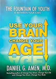Use Your Brain, Change Your Age: The Fountain of Youth is Between Your Ears (2 DVD Set)