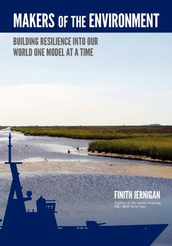 Makers of the Environment: Building resilience into our world one model at a time. BIM of the Book about Information!: Volume 1