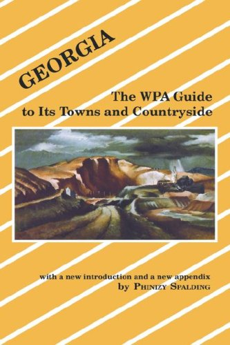 Georgia: The Wpa Guide to Its Towns and Countryside
