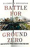 img - for Battle for Ground Zero: Inside the Political Struggle to Rebuild the World Trade Center book / textbook / text book