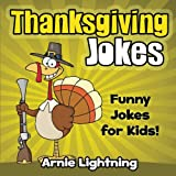 Thanksgiving Jokes: Funny Jokes for Kids! (Volume 1)