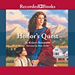 Honor's Quest (       UNABRIDGED) by Kristin Heitzmann Narrated by Kate Forbes