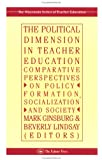 img - for The Political Dimension In Teacher Education: Comparative Perspectives On Policy Formation, Socialization And Society (Wisconsin Series of Teacher Education) book / textbook / text book