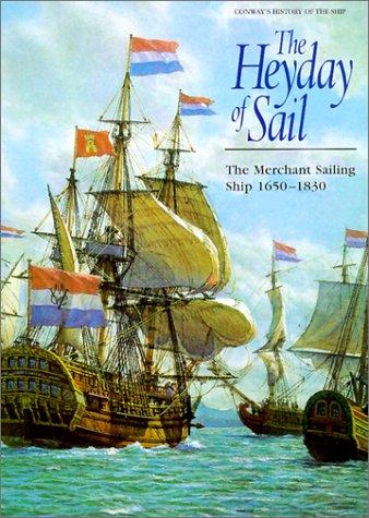 Image for Heyday of Sail : The Merchant Sailing Ship 1650-1830