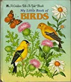 My little book of birds (A Golden tell-a-tale book) (0307070794) by Gina Ingoglia