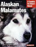Alaskan Malamutes (Barron's Complete Pet Owner's Manuals (Paperback))