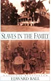 Slaves in the Family (G K Hall Large Print Book Series) (0783886284) by Ball, Edward