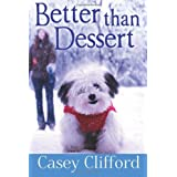Better Than Dessert: Dessert Dames Series ~ Casey Clifford
