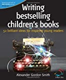 Writing Bestselling Children's Books (52 Brilliant Ideas) [Paperback]