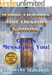 When Dreams and Destiny Collide: God...