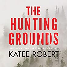 The Hunting Grounds: Hidden Sins, Book 2 Audiobook by Katee Robert Narrated by Carly Robins