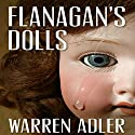 Flanagan's Dolls Audiobook by Warren Adler Narrated by Kevin Scollin