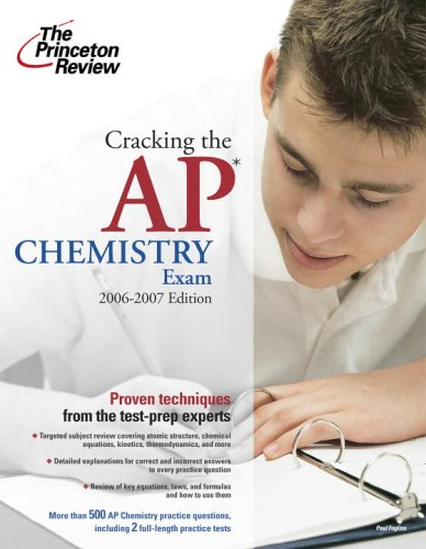 Cracking the AP Chemistry Exam, 2006-2007 Edition (College Test Preparation)