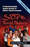 Stop the Thyroid Madness: A Patient Revolution Against Decades of Inferior Treatment