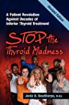 Stop the Thyroid Madness: A Patient R...