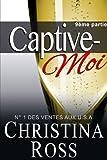 Captive-Moi: 9�me partie