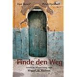 """Finde den Weg: Geistliche Weisung nach Miguel de Molinosvon """"Peter Dyckhoff"""""""