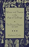 img - for Women and Theatre in the Age of Suffrage: The Pioneer Players 1911-1925 book / textbook / text book