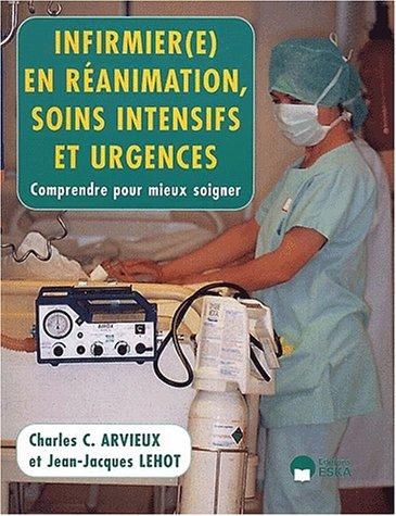 Infirmières en réanimation, soins intensifs et urgences : comprendre pour mieux soigner
