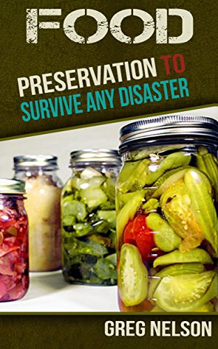 Free Kindle Book : Food Preservation To Survive Any Disaster