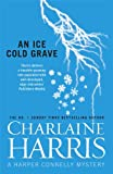 Charlaine Harris An Ice Cold Grave (Harper Connelly 3)