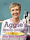 Cover of Aggie's Family Cookbook by Aggie MacKenzie 1862059314