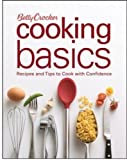 Betty Crocker Cooking Basics: Recipes and Tips to Cook with Confidence (Betty Crocker Books)