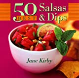 50 Best Salsas and Dips (John Boswell Associates/King Hill Productions Book)