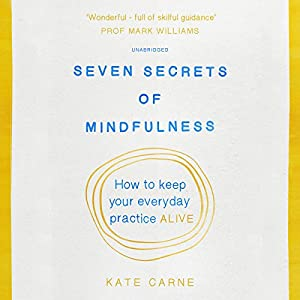 Seven Secrets of Mindfulness Audiobook