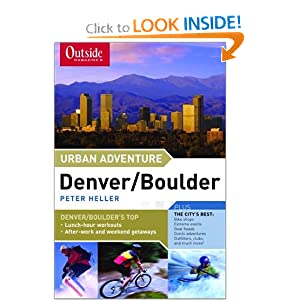 "Outside Magazine""s Urban Adventure: Denver/Boulder (Urban Adventure) Peter Heller"