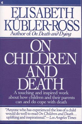 On Children and Death, ELISABETH KUBLER-ROSS