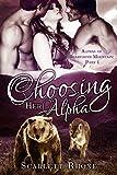 Choosing Her Alpha: (Alphas of Beartooth Mountain: Part 1) A BBW Werebear Shifter