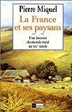 echange, troc Pierre Miquel - La France et ses paysans : Une histoire du monde rural au XXe siècle