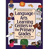 Language Arts Learning Centers for the Primary Grades ~ Carol A. Poppe