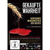 """Gekaufte Wahrheit - Gentechnik im Magnetfeld des Geldesvon """"Bertram Verhaag"""""""