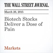 Biotech Stocks Deliver a Dose of Pain (       UNABRIDGED) by Saumya Vaishampayan Narrated by Ken Borgers