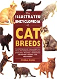 The Illustrated Encyclopedia of Cat Breeds: The Comprehensive Visual Directory of all the World s Cat Breeds, Plus Invaluable Practical Information on ... (Illustrated Encyclopedias (Booksales Inc))