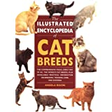 The Illustrated Encyclopedia of Cat Breeds: The Comprehensive Visual Directory of all the World's Cat Breeds, Plus Invaluable Practical Information on ... (Illustrated Encyclopedias (Booksales Inc)) ~ Angela Rixon