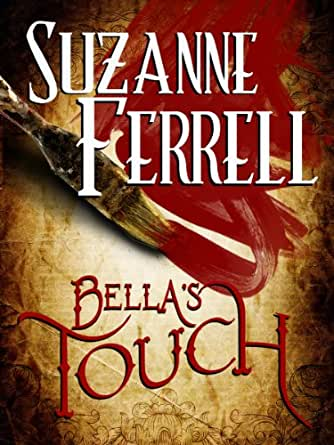 Bella's Touch (an erotic novella) - Kindle edition by Suzanne Ferrell