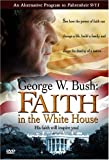 George W Bush: Faith in Whitehouse [DVD] [Region 1] [US Import] [NTSC]