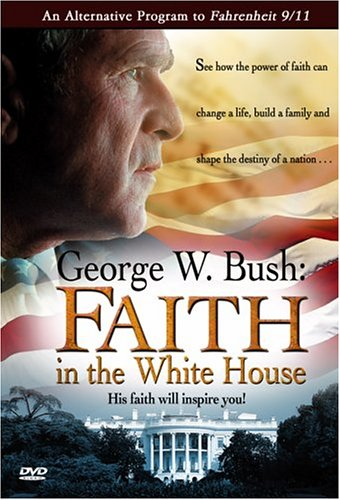 George W. Bush - Faith in the White House