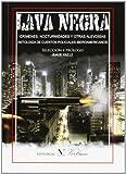 Lava negra. Crimenes, nocturnidades y otras alevosias (Spanish Edition)