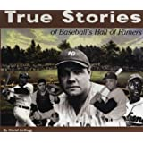 True Stories of Baseball's Hall of Famers