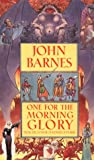 One For The Morning Glory (0812551605) by John Barnes