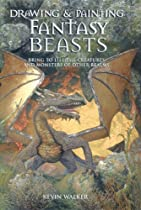 Drawing & Painting Fantasy Beasts: Bring to Life the Creatures and Monsters of Other Realms Ebook & PDF Free Download
