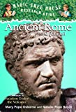 Ancient Rome and Pompeii: A Nonfiction Companion to Vacation Under the Volcano (Magic Tree House Research Guides)