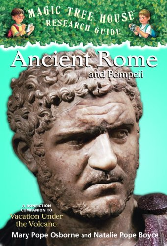 Magic Tree House Research Guide #14: Ancient Rome and Pompeii: A Nonfiction Companion to Vacation Under the Volcano (A Stepping Stone Book(TM))