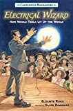 img - for Electrical Wizard: Candlewick Biographies: How Nikola Tesla Lit Up the World book / textbook / text book