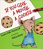 If You Give a Mouse a Cookie Big Book (0064434095) by Laura Joffe Numeroff