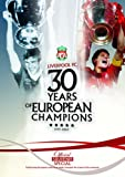 30 Years of European Champions: Liverpool FC